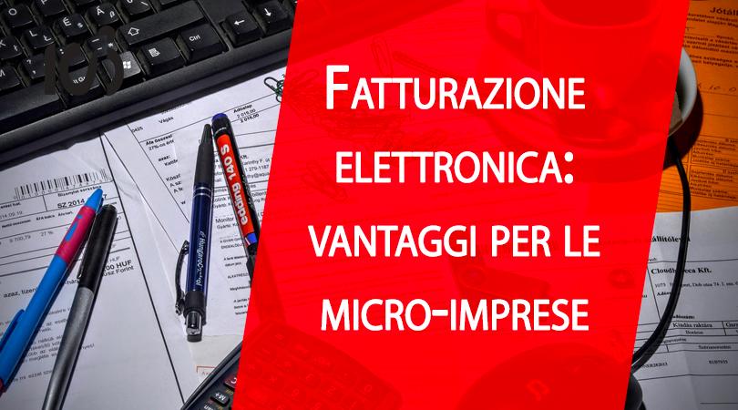Fatturazione elettronica: vantaggi per le micro-imprese